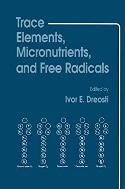 Trace Elements, Micronutrients, and Free Radicals 9780896031883