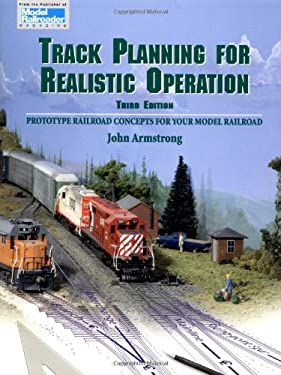 Track Planning for Realistic Operation: Prototype Railroad Concepts for Your Model Railroad 9780890242278