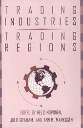 Trading Industries, Trading Regions: International Trade, American Industry, and Regional Economic Development 4069192