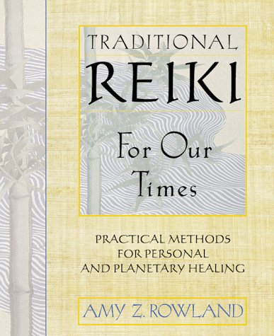 Traditional Reiki for Our Times: Practical Methods for Personal and Planetary Healing 9780892817771