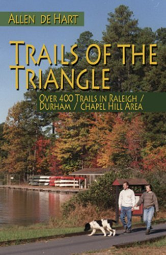 Trails of the Triangle: Over 400 Trails in the Raleigh/Durham/Chapel Hill Area 9780895873491