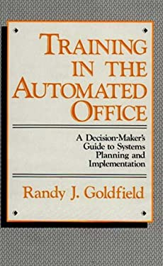 Training in the Automated Office: A Decision-Maker's Guide to Systems Planning and Implementation 9780899301129