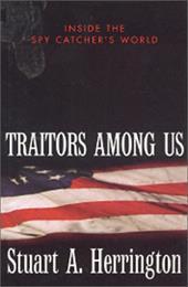 Traitors Among Us: Inside the Spy Catcher's World 4012064