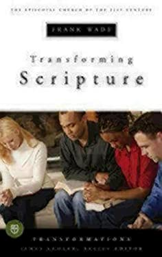 Transforming Scripture: The Episcopal Church of the 21st Century 9780898695946