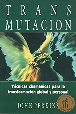 Shapeshifting: Tecnicas Chamanicas Para La Transformacion Global y Personal 9780892815920