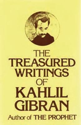 Treasured Writings of Kahlil Gibran 9780890093894