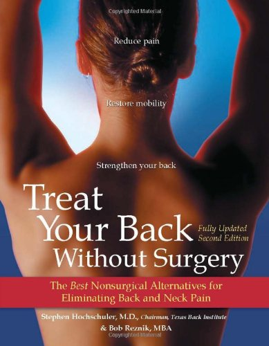 Treat Your Back Without Surgery: The Best Nonsurgical Alternatives for Eliminating Back and Neck Pain 9780897933728