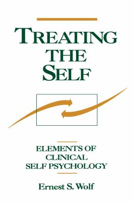 Treating the Self: Elements of Clinical Self Psychology 9780898627176