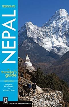 Trekking Nepal: A Traveler's Guide 9780898866131