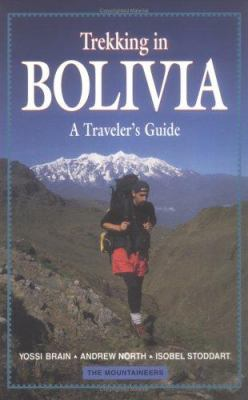 Trekking in Bolivia: A Traveler's Guide 9780898865011