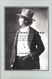 Tricky Tribal Discourse: The Poetry, Short Stories, and Fus Fixico Letters of Creek Wrtier Alex Posey