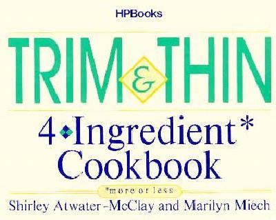 Trim 'n' Thin 4-Ingredient Cookbook 9780895867247