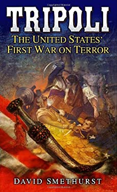 Tripoli: The United States' First War on Terror 9780891418597