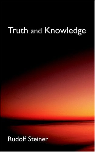 Truth and Knowledge - Steiner, Rudolf / Allen, Paul M. / Stebbing, Rita