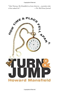 Turn & Jump: How Time & Place Fell Apart 9780892728169