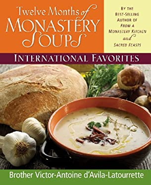 Twelve Months of Monastery Soups: International Favorites 9780892439317