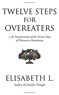 Twelve Steps for Overeaters Anonymous: An Interpretation of the Twelve Steps of Overeaters Anonymous 9780894869051