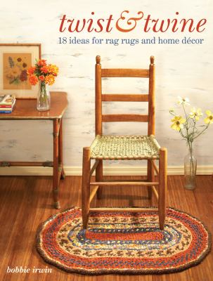 Twist & Twine: 18 Ideas for Rag Rugs and Home Decor 9780896897366