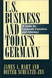 U.S. Business and Today's Germany: A Guide for Corporate Executives and Attorneys