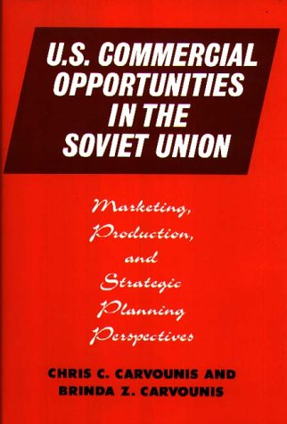 U.S. Commercial Opportunities in the Soviet Union: Marketing, Production, and Strategic Planning Perspectives 9780899303512
