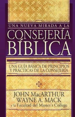 Una Nueva Mirada a la Consejeria Biblica = Introduction to Biblical Counselling 9780899225722