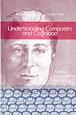 Understanding Computers and Cognition: A New Foundation for Design 9780893910501