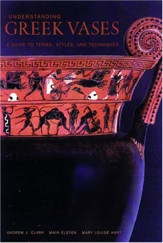 Understanding Greek Vases: A Guide to Technical Terms 9780892365999