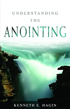 Understanding the Anointing 9780892765072
