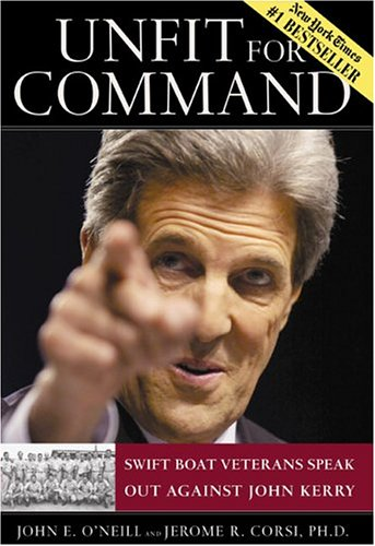 Unfit for Command: Swift Boat Veterans Speak Out Against John Kerry 9780895260178