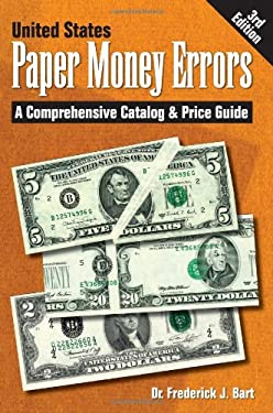 United States Paper Money Errors: A Comprehensive Catalog & Price Guide 9780896897144