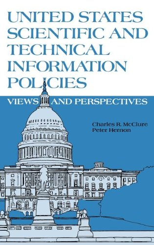 United States Scientific and Technical Information Policies: View and Perspectives 9780893915711