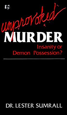 Unprovoked Murder-Insanity or Demon Possession 9780892742028