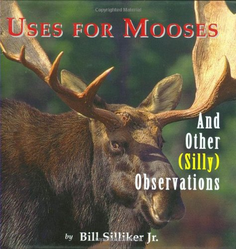 Uses for Mooses: And Other Silly Observations 9780892724840