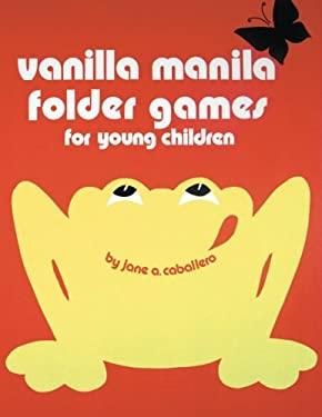Vanilla Manila Folder Games: For Young Children 9780893340599