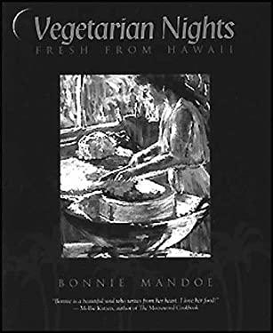 Vegetarian Nights: Fresh from Hawaii 9780890877128
