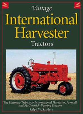 Vintage International Harvester Tractors 9780896584792