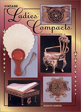 Vintage Ladies' Compacts: Identification and Value Guide 9780891456803