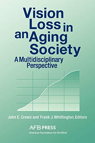 Vision Loss in an Aging Society: A Multidisciplinary Perspective 9780891283072
