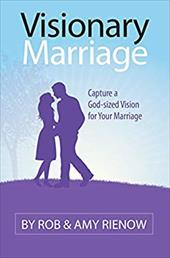 Visionary Marriage: Capture a God-Sized Vision for Your Marriage - Reinow, Rob / Rienow, Amy