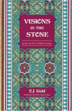 Visions in the Stone: Journey to the Source of Hidden Knowledge 9780895560575