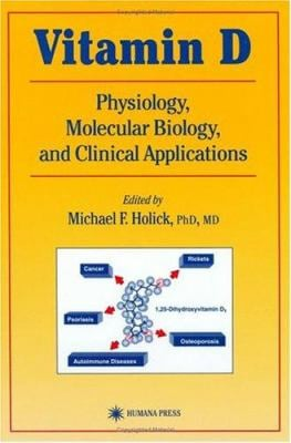 Vitamin D: Molecular Biology, Physiology, and Clinical Applications 9780896034679