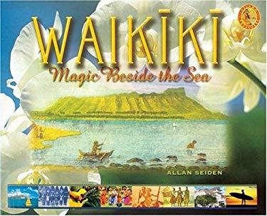 Waikiki: Magic Beside the Sea 9780896103634