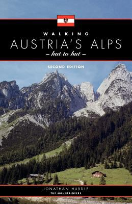 Walking Austria's Alps, Hut to Hut, 2nd Ed. 9780898866407