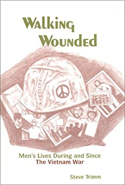 Walking Wounded: Men's Lives During and Since the Vietnam War 9780893918064