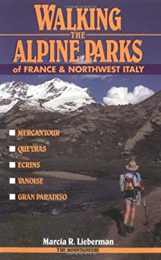 Walking the Alpine Parks of France and Northwest Italy 9780898863987