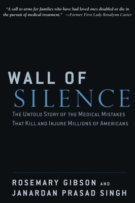 Wall of Silence: The Untold Story of the Medical Mistakes That Kill and Injure Millions of Americans 9780895261120