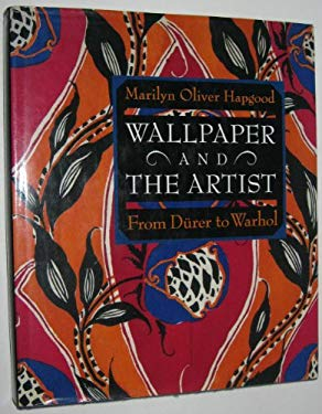 Wallpaper and the Artist : From Durer to Warhol