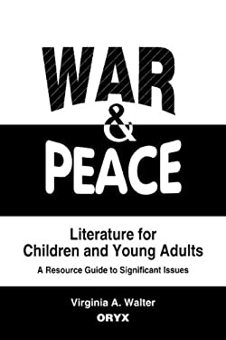 War & Peace Literature for Children and Young Adults: A Resource Guide to Significant Issues 9780897747257