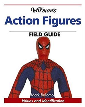 Warman's Action Figures Field Guide: Values and Identification 9780896894204