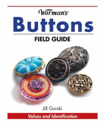 Warman's Buttons Field Guide: Values and Identification 9780896898080